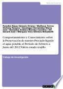 libro Comportanmiento Y Conocimiento Sobre La Preservación De Nuestro Preciado Líquido El Agua Potable El Periodo De Febrero A Junio Del 2012 Valera Estado Trujillo