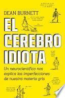 libro El Cerebro Idiota