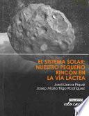 libro El Sistema Solar: Nuestro Pequeño Rincón En La Vía Láctea