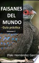 Faisanes Del Mundo. Guía Práctica   Volumen 2
