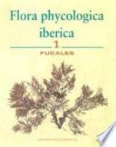 Flora Phycologica Ibérica: Fucales