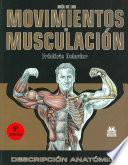 libro GuÍa De Los Movimientos De MusculaciÓn. DescripciÓn AnatÓmica (color)