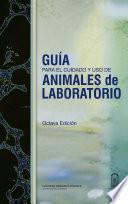 libro Guía Para El Cuidado Y Uso De Animales De Laboratorio