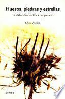 libro Huesos, Piedras Y Estrellas