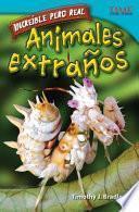 libro Increíble Pero Real: Animales Extraños (strange But True: Bizarre Animals)