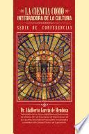 libro La Ciencia Como Integradora De La Cultura