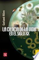 libro La Ciencia De La Vida En El Siglo Xx