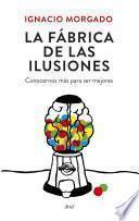 libro La Fábrica De Las Ilusiones