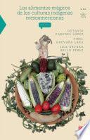 libro Los Alimentos Mágicos De Las Culturas Indígenas Mesoamericanas