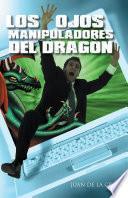 libro Los Ojos Manipuladores Del Dragón