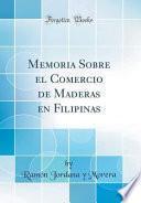 libro Memoria Sobre El Comercio De Maderas En Filipinas (classic Reprint)