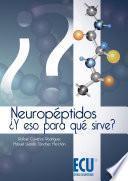 libro Neuropéptidos ¿y Eso Para Qué Sirve?