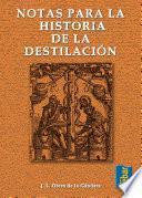 libro Notas Para La Historia De La Destilación