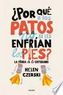 libro ¿por Qué A Los Patos No Se Les Enfrían Los Pies?