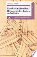 Revolución Científica, Renacimiento E Historia De La Ciencia