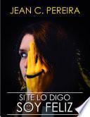 libro ¡si Te Lo Digo Soy Feliz!