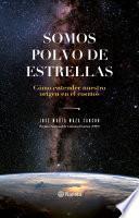 libro Somos Polvo De Estrellas