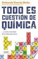 libro Todo Es Cuestión De Química