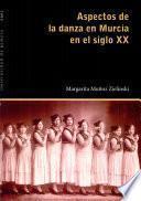 Aspectos De La Danza En Murcia En El Siglo Xx