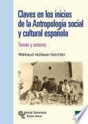 Claves En Los Inicios De La Antropología Social Y Cultural Española