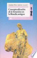 Conceptualización De Lo Femenino En La Filosofía Antigua