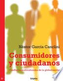 libro Consumidores Y Ciudadanos