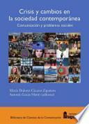 Crisis Y Cambios En La Sociedad Contemporánea: Comunicación Y Problemas Sociales