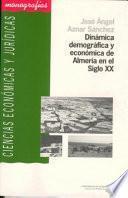 libro Dinámica Demográfica Y Económica De Almería En El Siglo Xx