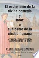 El Esoterismo De La Divina Comedia Y Booz O El Filsofo De La Ciudad Humana