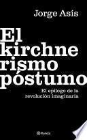 El Kirchnerismo Póstumo