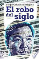 libro El Robo Del Siglo