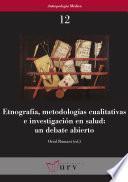 Etnografía, Metodologías Cualitativas E Investigación En Salud: Un Debate Abierto