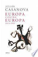 Europa Contra Europa, 1914 1945