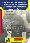 libro Guía Práctica De Los Derechos Y Libertades De Los Extranjeros Y Su Integración Social En La Ciudad De Elche