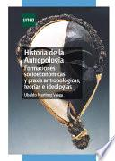 Historia De La Antropología. Formaciones Socioeconómicas Y Praxis Antropológicas, Teorías E Ideologías