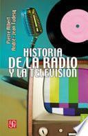Historia De La Radio Y La Televisión