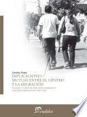 Implicaciones Mutuas Entre El Género Y La Migración