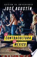 libro La Contracultura En México (edición De Aniversario)