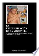 La Escolarización De La Violencia