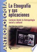 libro La Etnografía Y Sus Aplicaciones