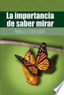 libro La Importancia De Saber Mirar...