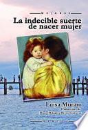 libro La Indecible Suerte De Nacer Mujer