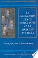 La Integración De Los Inmigrantes En La Sociedad Andaluza