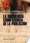 La Sociología Como Ciencia De La Población