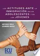 libro Las Actitudes Ante La Inmigración En Los Adolescentes Y En Los Jóvenes