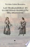 libro Las Trabajadoras En La Sociedad Madrileña Del Siglo Xviii