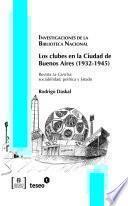 Los Clubes En La Ciudad De Buenos Aires (1932 1945)