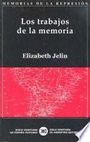 Los Trabajos De La Memoria