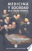 Medicina Y Sociedad En La Europa Moderna, 1500 1800