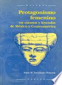 Protagonismo Femenino En Cuentos Y Leyendas De México Y Centroamérica